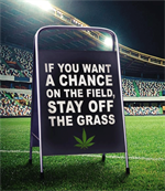 Billboard on field stting If you want a Chance on the Field, Stay off the Grass